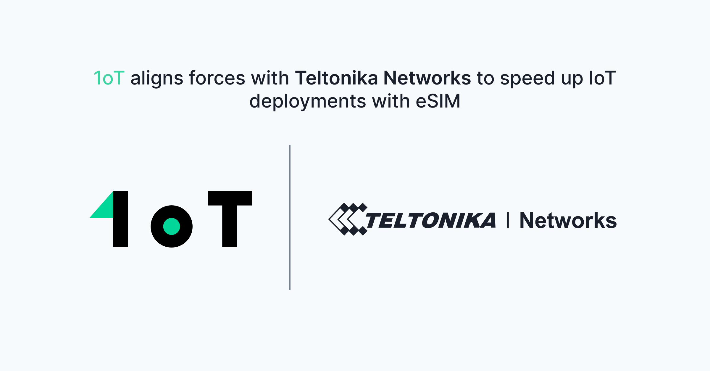 Article cover image for 1oT aligns forces with Teltonika Networks to speed up IoT deployments with eSIM